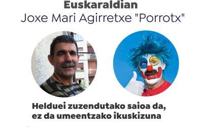 """Asteazkenean  Joxe  Mari  Agirretxe  """"Porrotx""""en  hitzaldia"""